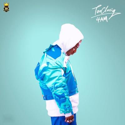 Tooclasiq – 4 Am download