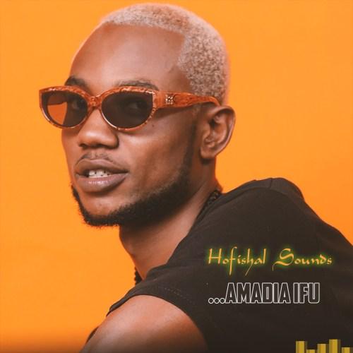 Hofishal Sounds - Amadia Ifu download
