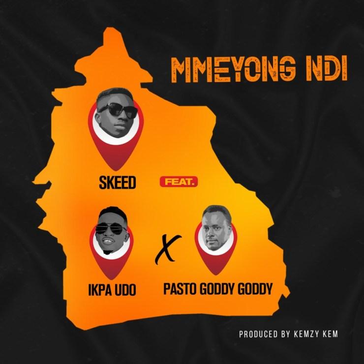 Evvangelist Skeed ft. Ikpa Udo & Pasto Goody Goody – Mmeyong Ndi DOOWNLOAD