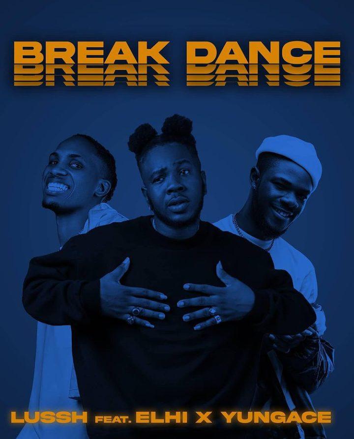 Lussh ft ELHi & Yungace – Break Dance