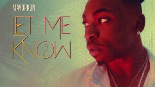 Mayorkun – Let Me Know download