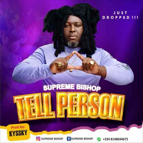 Supreme Bishop – Tell Person download