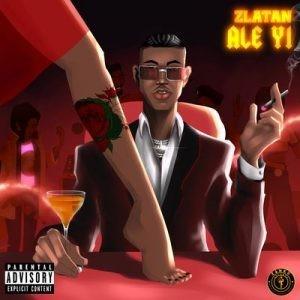 Zlatan – Ale Yi lyrics download