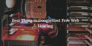 Best Thing in GoogieHost Free Web Hosting