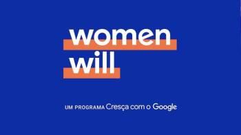 Women Will – o Google irá realizar em São Paulo mais uma edição do evento