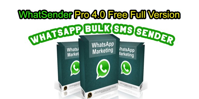 WhatSender Pro 4.0 Full Version - Whatsapp Bulk Sms Sender