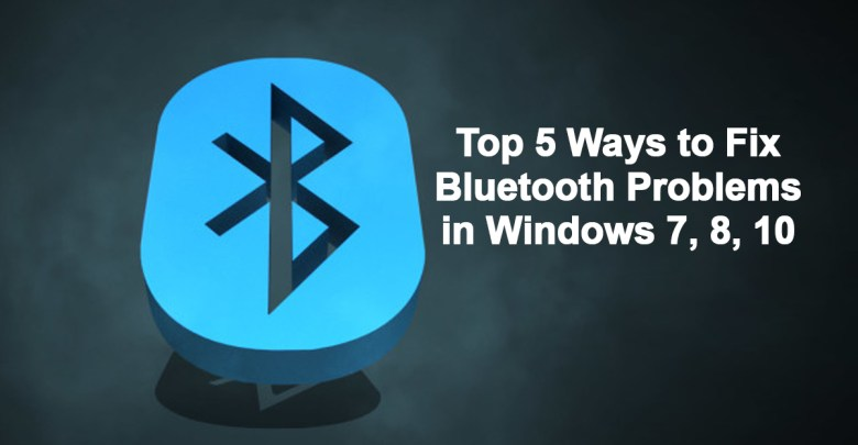 Top 5 Ways to fix Bluetooth problems in windows 7,8,10