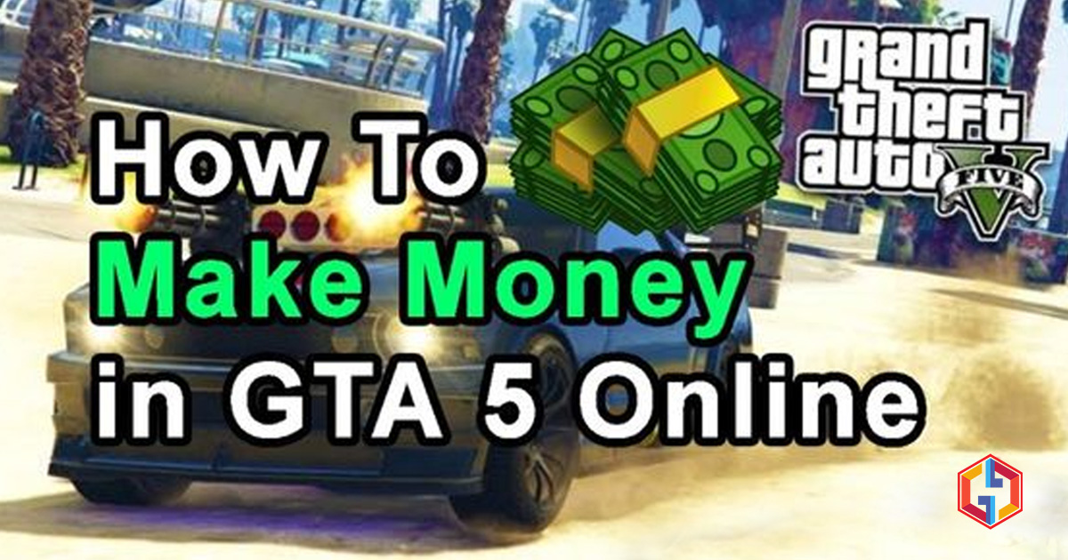 How To Make Money in GTA 5