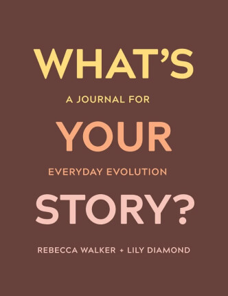 Rebecca Walker, Lily Diamond WHAT's your story