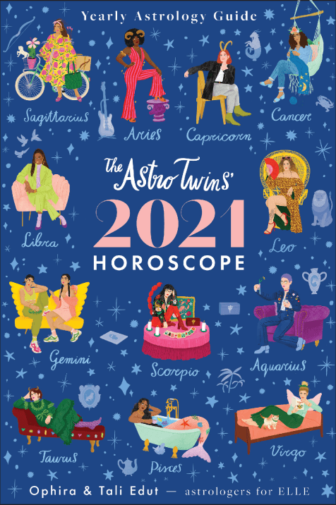 THE ASTROTWINS' 2021 HOROSCOPE: THE COMPLETE YEARLY ASTROLOGY GUIDE FOR EVERY ZODIAC SIGN BY OPHIRA EDUT AND TALI EDUT