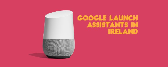 google home launch ireland