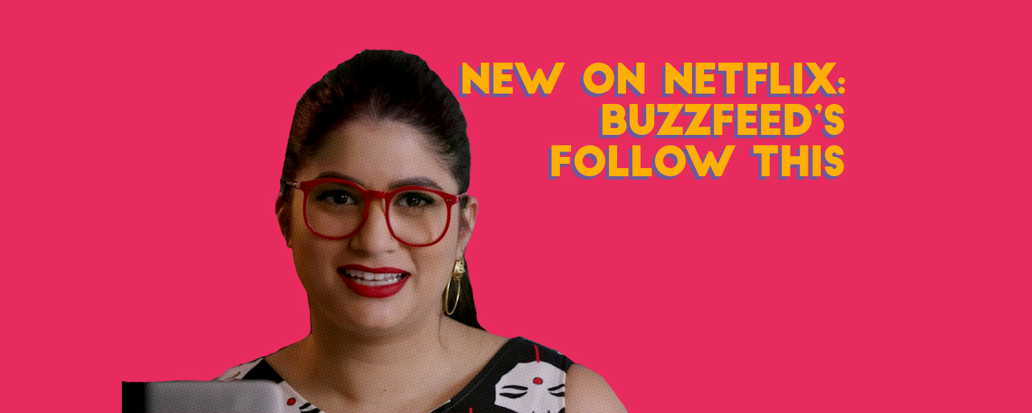 Follow This: The New BuzzFeed Netflix Series | goosed ie