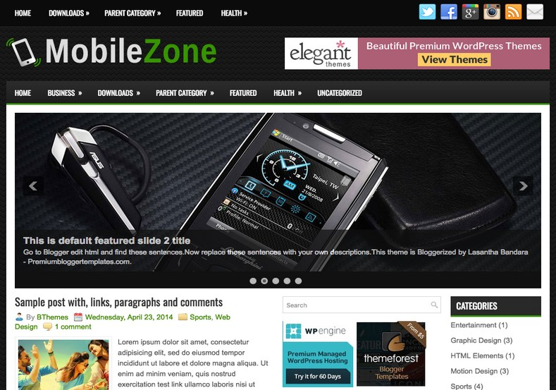 MobileZone Blogger Template. Blogger Themes. Free Blogspot templates for your blogger blog. Best suitable for news blog templates. Best Ads ready blogspot templates help for add adsense ad code and easily showing adsence ads in your blog. Adapted from WordPress templates are converted from WordPress themes. It is help for take your rich. Blogger magazine template specially designed for magazine blogs. The writers can utilize this themes for take blog attractive to users. Elegant themes are more used themes in most of the blogs. Use minimalist blog templates for rich look for your blog. Free premium blogger themes means, themes authors release two types of themes. One is premium another one is free. Premium templates given for cost but free themes given for no cost. You no need pay From California, USA. $10 USD, or $20 USD and more. But premium buyers get more facilities from authors But free buyers. If you run game or other animation oriented blogs, and you can try with Anime blog templates. Today the world is fashion world. So girls involve to the criteria for make their life fashionable. So we provide fashion blogger themes for make your fashionable. News is most important concept of the world. Download news blogger templates for publishing online news. You can make your blog as online shopping store. Get Online shopping store blogger template to sell your product. Navigation is most important to users find correct place. Download drop down menu, page navigation menu, breadcrumb navigation menu and vertical dropdown menu blogspot themes for free. Google Guide to blogging tips and tricks for bloggers. Google bloggers can get blogspot trick and tips for bloggers. Blog templates portfolio professional blogspot themes, You can store your life moments with your blogs with personal pages templates. Video and movie blogs owners get amazing movie blog themes for their blogs. Business templates download. We publish blogger themes for photographers. Photographers easily sha