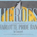 Charlotte Pride Band celebrates 'Heroes'