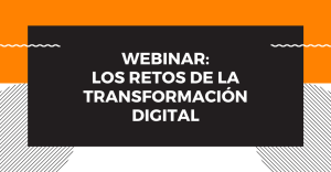 Webinar: Los retos de la Transformación Digital @ Google Meet