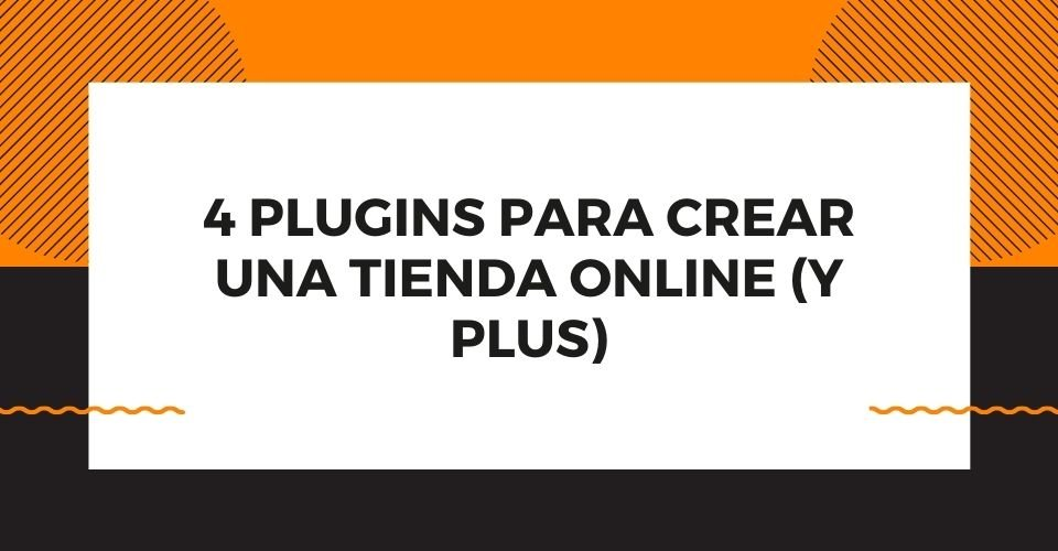 conoce aquí los plugins para tienda online de wordpress