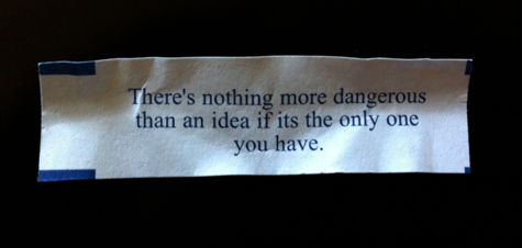 Fortune reads:  'There's nothing more dangerous than an idea if it's the only one you have.'