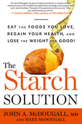 Starches Are the Solution to Your Weight and Health Problems