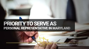 Priority-to-Serve-as-Personal-Representative-in-Maryland