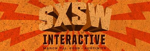 SXSW 2008 Interactive Festival