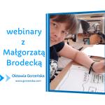 Webinary z Małgorzatą Brodecką – (nie tylko)  o gamifikacji i neurodydaktyce