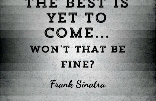 Canción del domingo: The best is yet to come (Frank Sinatra)