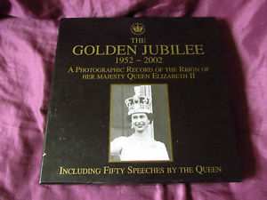 The Golden Jubilee 1952 - 2002 a photographic record of the reign of her majesty queen elizabeth II book