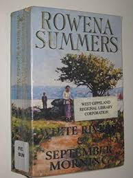 White Rivers & September Morning - Rowena Summers BOOK