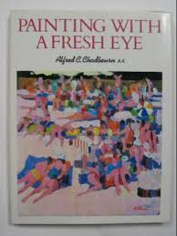 Painting With a Fresh Eye-Alfred C. Chadbourn book