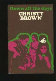 down-all-the-days-christy-brown book