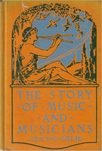 The Story of Music & Musicians-Lucy C. Lillie book