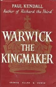 Warwick the Kingmaker-Paul Murray Kendall book