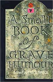 A Small Book Of Grave Humour - Fritz Special book