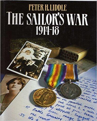The Sailor's War 1914-18 - Peter H. Liddle book