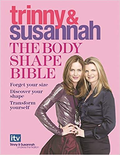 Trinny & Susannah The Body Shape Bible - Trinny Woodall and Susannah Constantine. BOOK