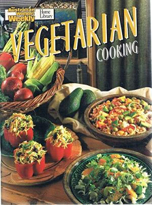 The Australian Women's Weekly Home Library - Vegetarian Cooking - Maryanne Blacker (editor) book