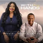 DOWNLOAD MUSIC: Sinach – With My Hands ft. Micah Stampley
