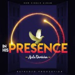 Video + Mp3: Ajala Dominion – In His Presence [Worship Medley]
