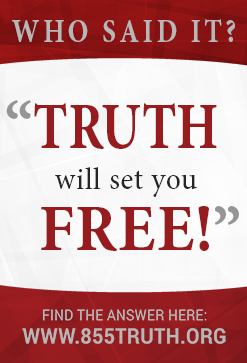 """Truth will set you free!"" message"