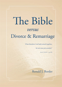 The Bible versus Divorce and Remarriage