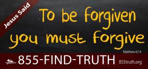 to be forgiven you must forgive