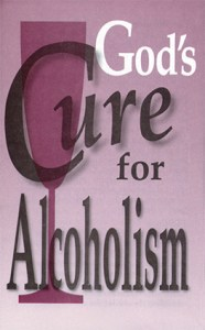 God's Cure for Alcoholism - GospelBillboards org
