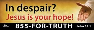 """In Despair Jesus is Your Hope"" billboard message"