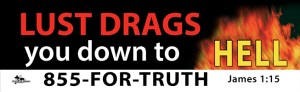 """""""Lust Drags You Down to Hell"""" billboard message"""