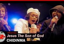 Chidinma – Jesus the Son of God Lyrics