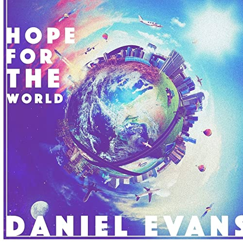Christian Hiphop Artists Daniel Evans drops single Hope For the World to let you know no matter what you're going through, or what circumstances you may be in Jesus is the answer and your Hope for this life and Life eternal, be blessed and inspired as you listen to the great lyrical content and awesome beat with a positive message and great vibe . Daniel Evans Christian rap song Hope For The World.