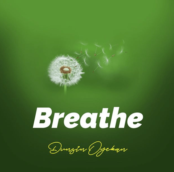 Dunsin Oyekan – Breathe
