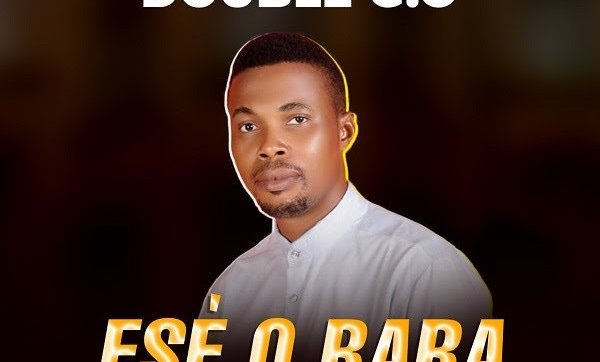 DOWNLOAD MP3: Ese O Baba – Double G.O