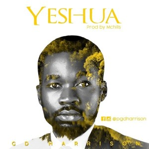 DOWNLOAD MP3: Yeshua – GD Harrison