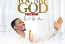 DOWNLOAD MP3: Paul Oluikpe – You Are God